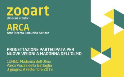 ZOOART ARCA: progettazione partecipata per Madonna dell'Olmo, Cuneo 3 giugno/9 settembre 2019